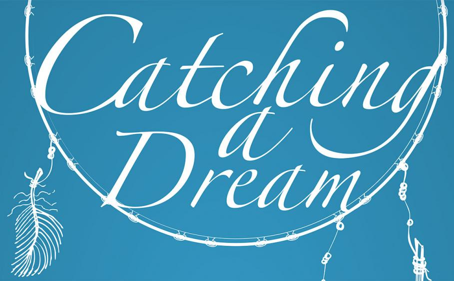 Dream Catcher graphic on a teal background with the phrase Catching a Dean inside.